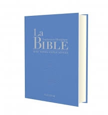 la bible avec notes explicatives - traduction liturgique